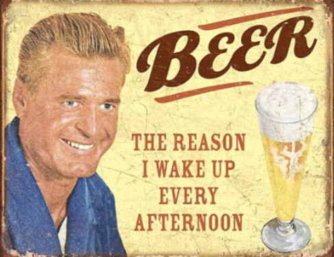 beer-the-reason-i-get-up-every-afternoon